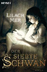 Der siebte Schwan by Lilach Mer